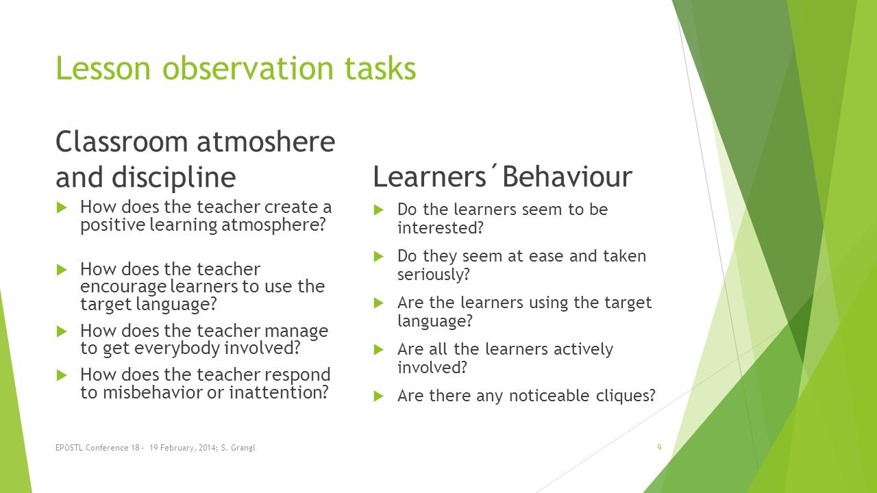 School Practice Reports Based on lesson observations student teacher´s lessons Teacher-student discussions Positive / negative feedback (mentor, peeers, pupils) and EPOSTL descriptors EPOSTL Conference 18 – 19 February, 2014; S.