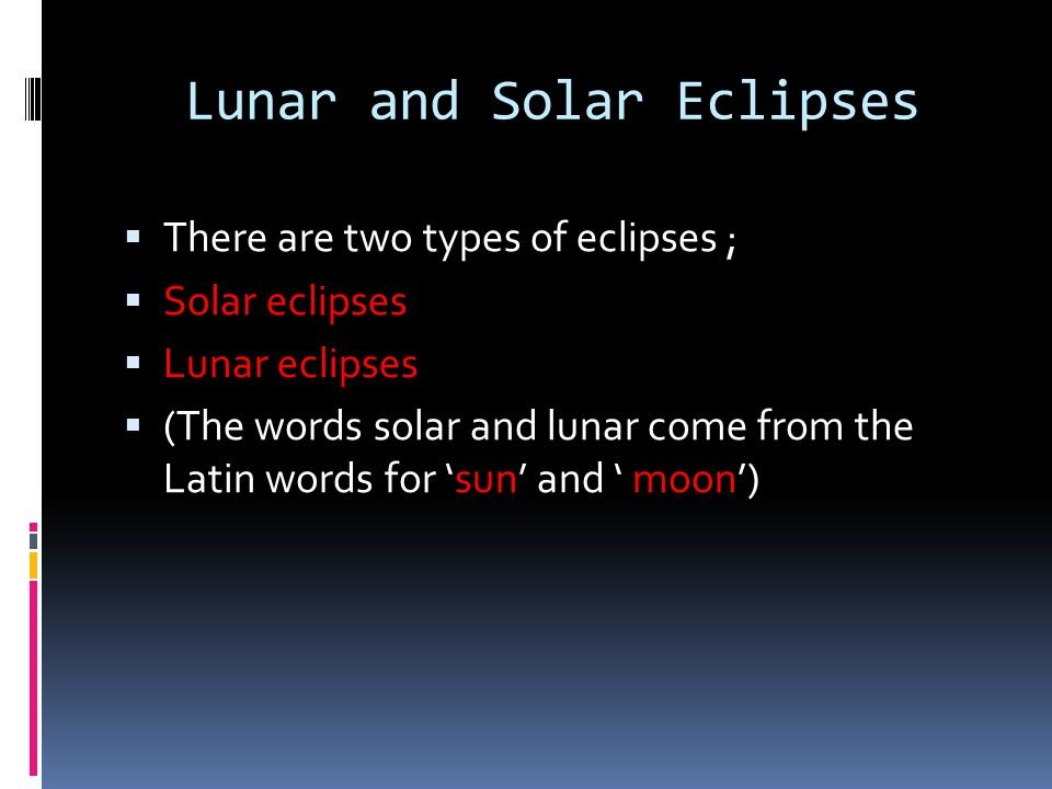Solar Eclipses A solar eclipses occurs when the moon passes directly between Earth and the sun, blocking sunlight from Earth.