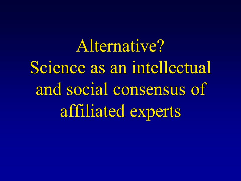 Alternative Science as an intellectual and social consensus of affiliated experts