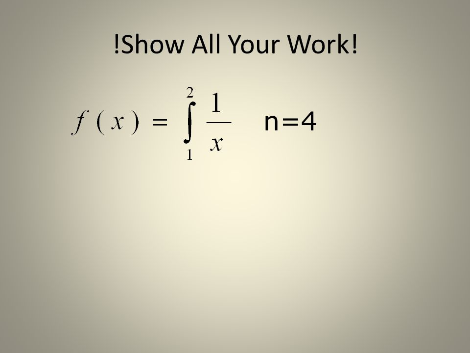 !Show All Your Work! n=4