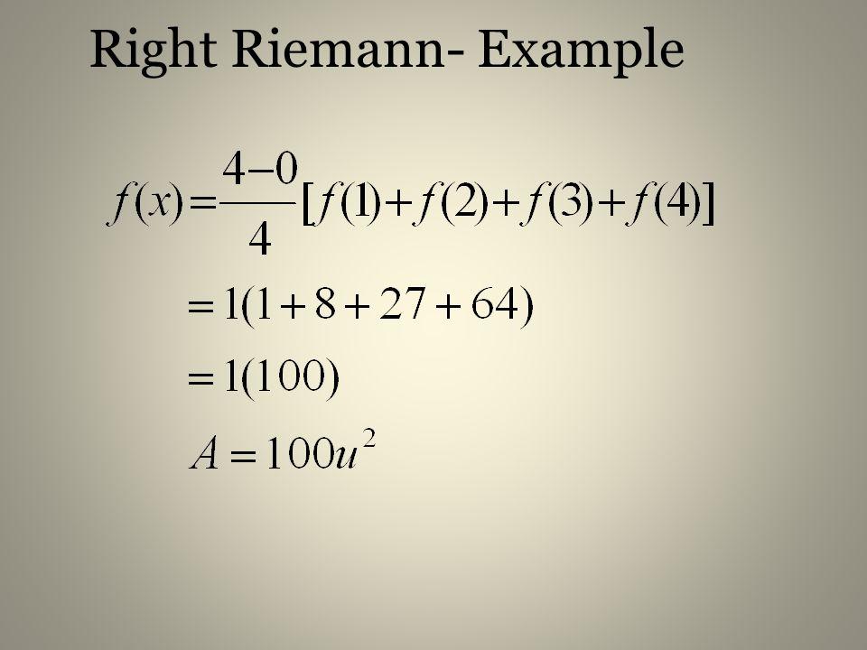 Right Riemann- Example