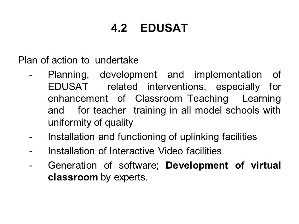 4.2 EDUSAT Plan of action to undertake -Planning, development and implementation of EDUSAT related interventions, especially for enhancement of Classr