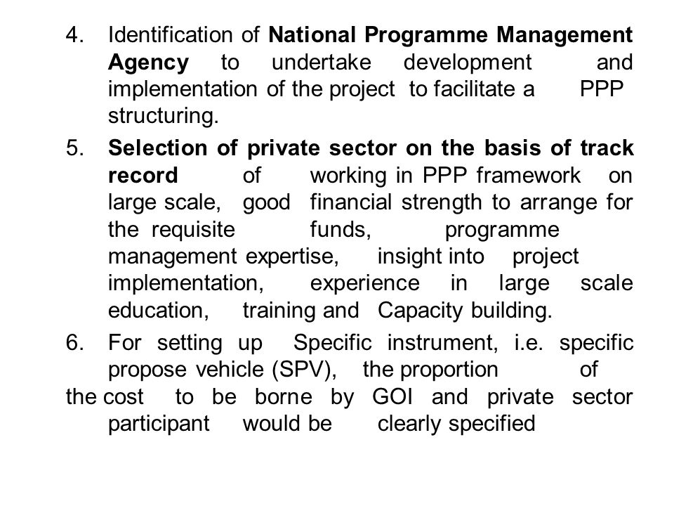 4.Identification of National Programme Management Agency to undertake development and implementation of the project to facilitate a PPP structuring.