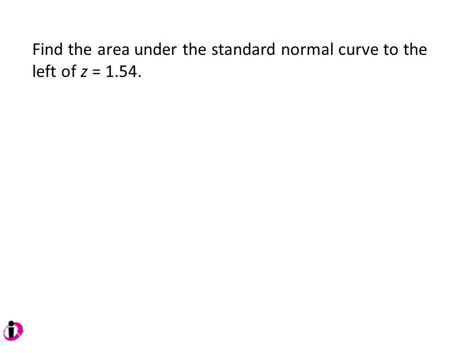 Find the area under the standard normal curve to the left of z = 1.54.