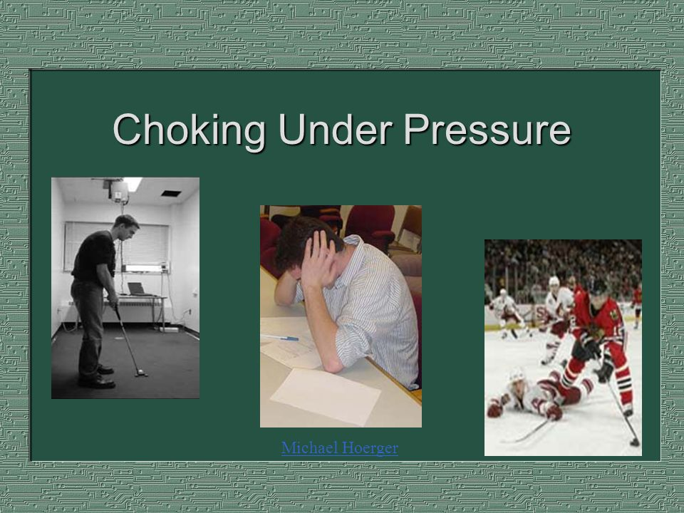 Choking Under Pressure Michael Hoerger