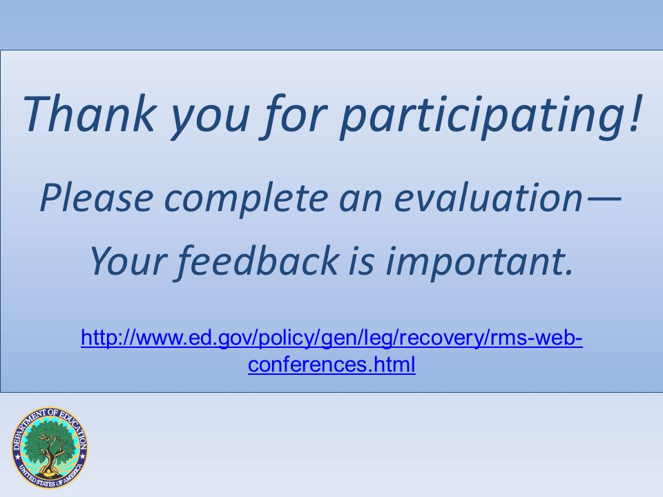 Thank you for participating. Please complete an evaluation Your feedback is important.