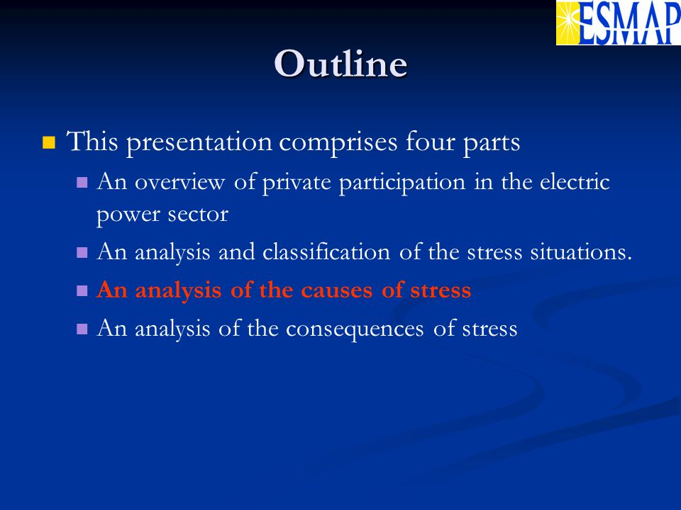 Outline This presentation comprises four parts An overview of private participation in the electric power sector An analysis and classification of the