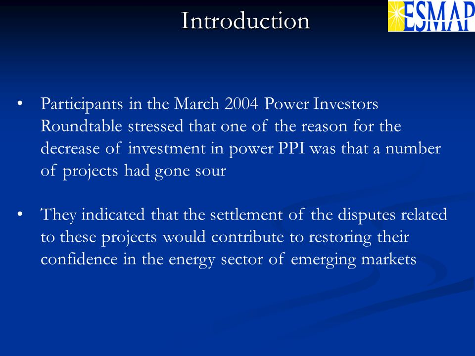 Participants in the March 2004 Power Investors Roundtable stressed that one of the reason for the decrease of investment in power PPI was that a numbe