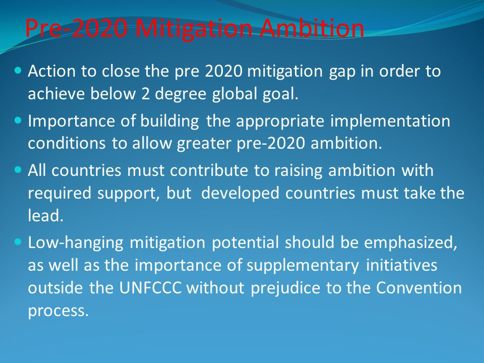 Pre-2020 Mitigation Ambition Action to close the pre 2020 mitigation gap in order to achieve below 2 degree global goal.