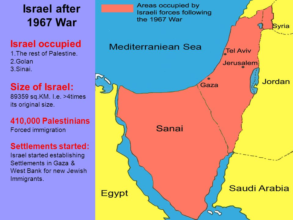 Israel after 1967 War Israel occupied 1.The rest of Palestine.
