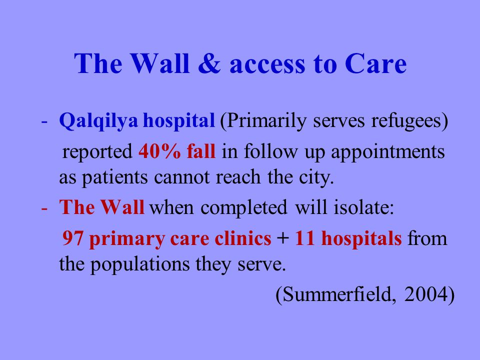 The Wall & access to Care -Qalqilya hospital (Primarily serves refugees) reported 40% fall in follow up appointments as patients cannot reach the city.