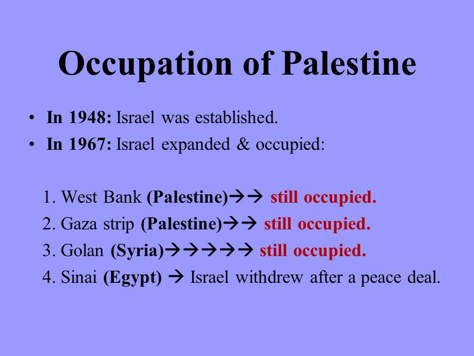 Occupation of Palestine In 1948: Israel was established.