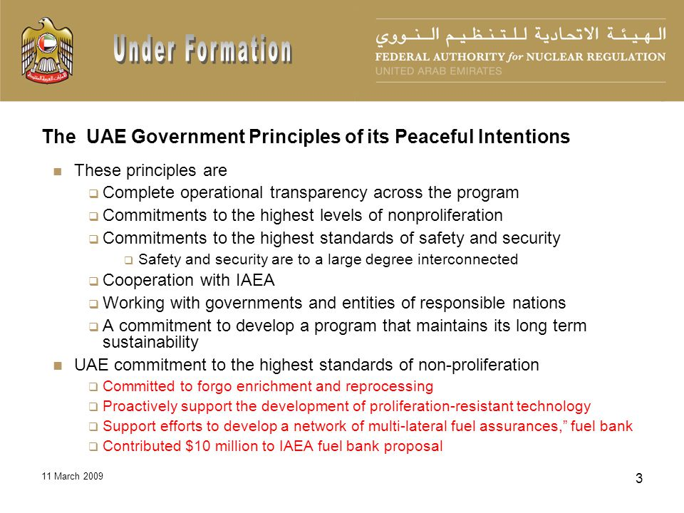 11 March 2009 3 The UAE Government Principles of its Peaceful Intentions These principles are Complete operational transparency across the program Com