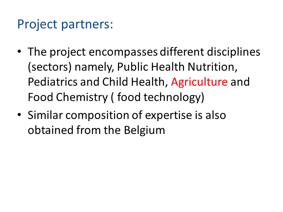 Project partners: The project encompasses different disciplines (sectors) namely, Public Health Nutrition, Pediatrics and Child Health, Agriculture an
