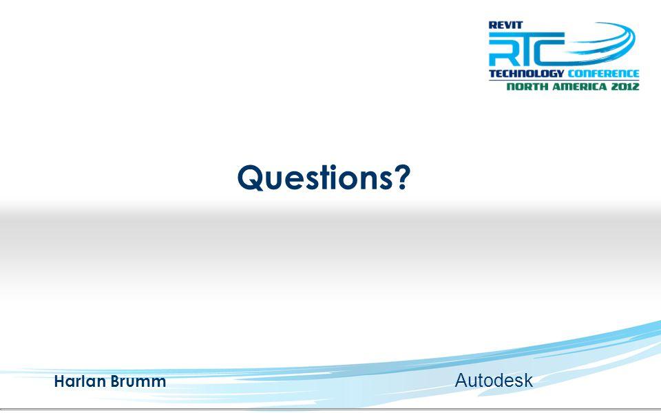 Questions Harlan Brumm Autodesk