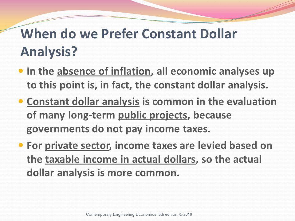 When do we Prefer Constant Dollar Analysis.