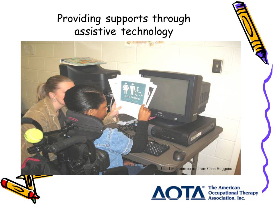 Providing supports through assistive technology Used with permission from Chris Ruggerio