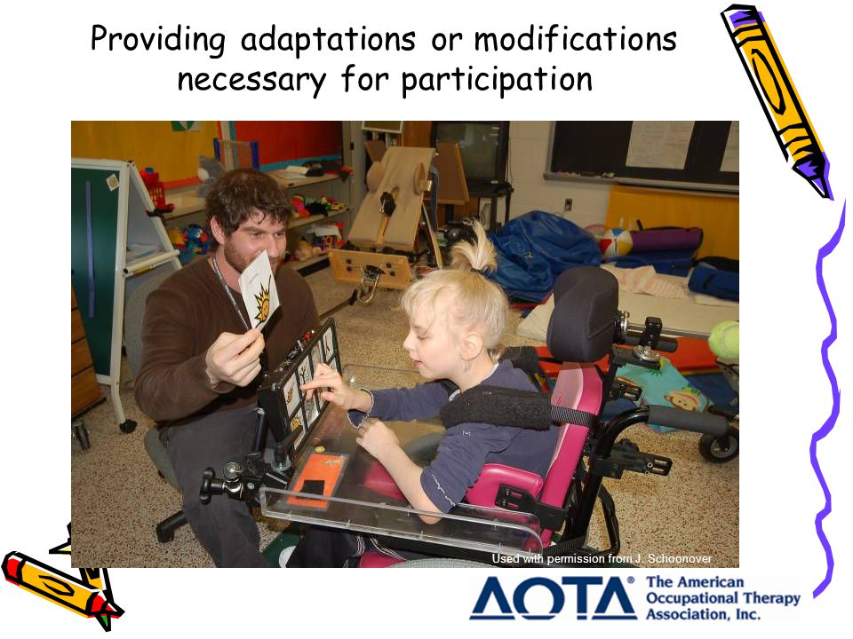 Providing adaptations or modifications necessary for participation Used with permission from J.