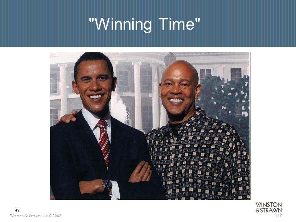Winston & Strawn LLP © 2008 49 Winning Time