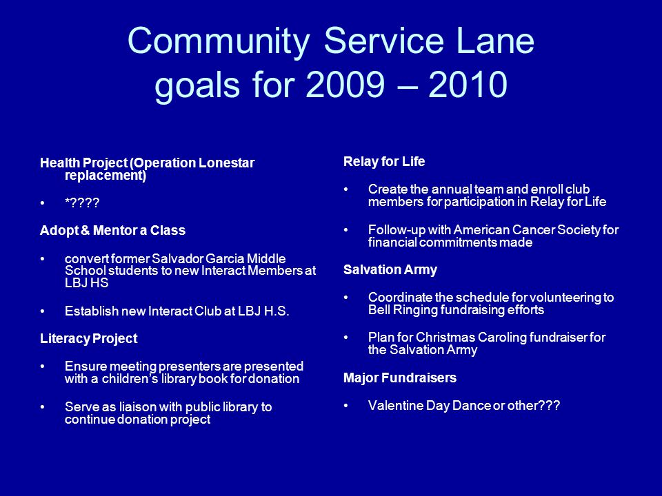 Community Service Lane goals for 2009 – 2010 Health Project (Operation Lonestar replacement) * .