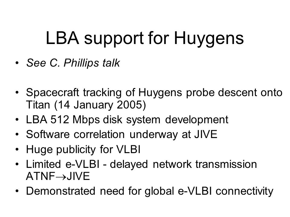 LBA support for Huygens See C.