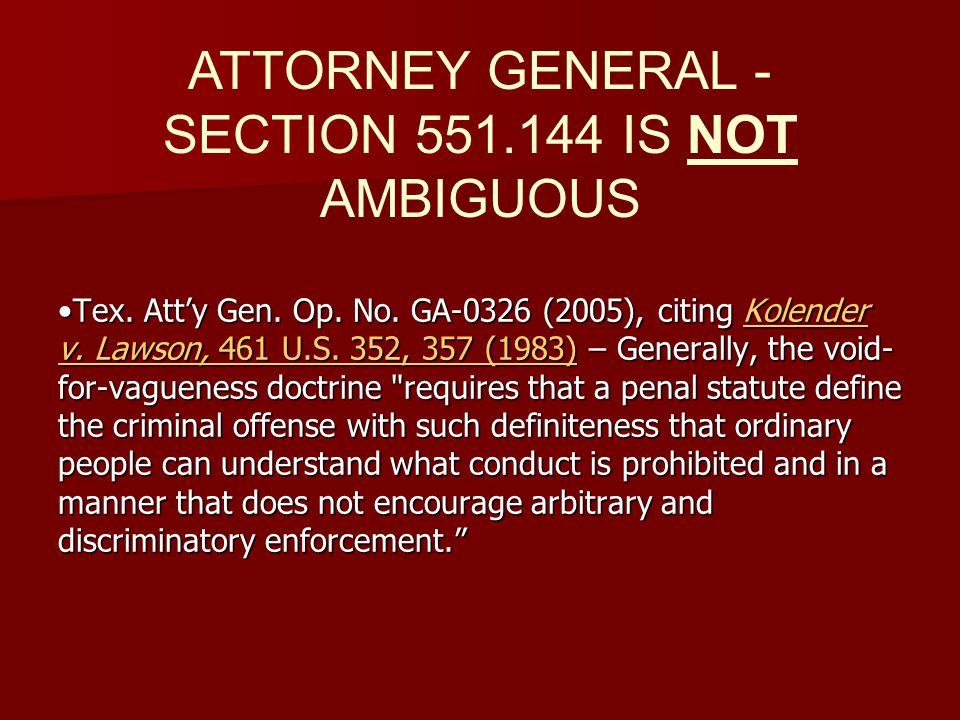 Tex.Atty Gen. Op. No. GA-0326 (2005), citing Kolender v.