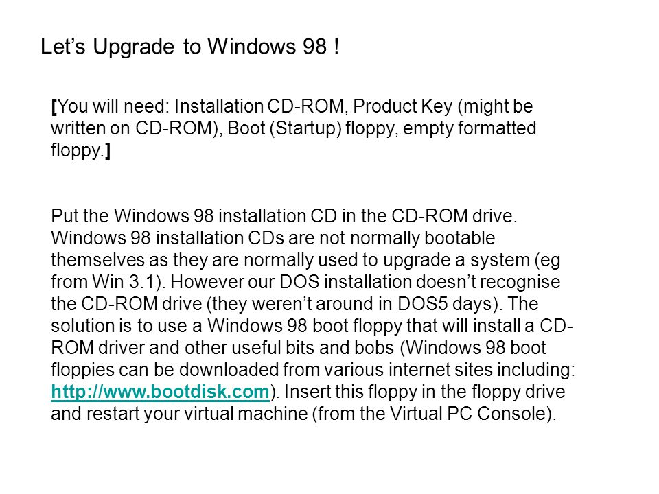 Lets Upgrade to Windows 98 .