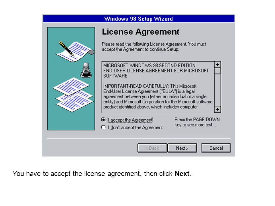 You have to accept the license agreement, then click Next.