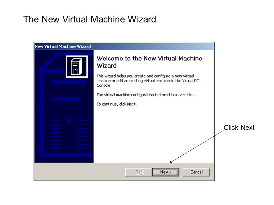 The New Virtual Machine Wizard Click Next