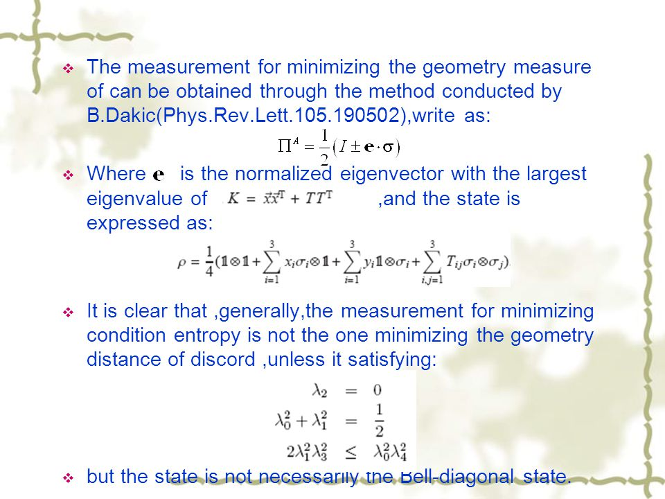 The measurement for minimizing the geometry measure of can be obtained through the method conducted by B.Dakic(Phys.Rev.Lett.105.190502),write as: Whe