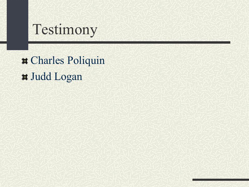 Testimony Charles Poliquin Judd Logan