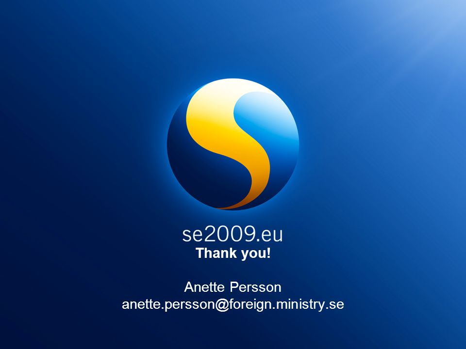 Thank you! Anette Persson anette.persson@foreign.ministry.se