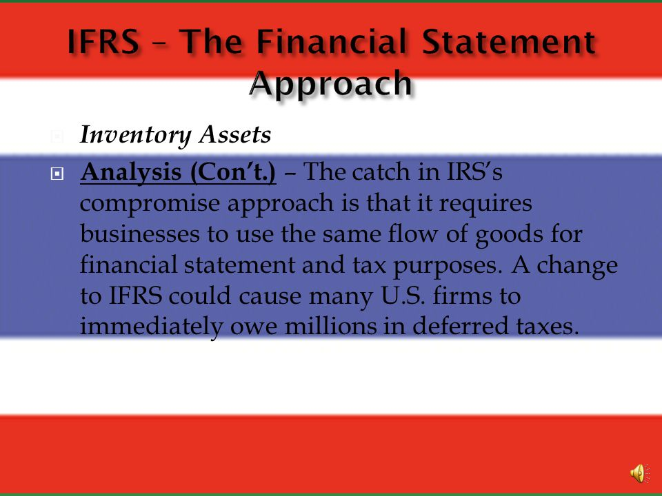 Inventory Assets Analysis (Cont.): method has little basis in the true flow of goods through a businesss operations. If costs are rising though, the e