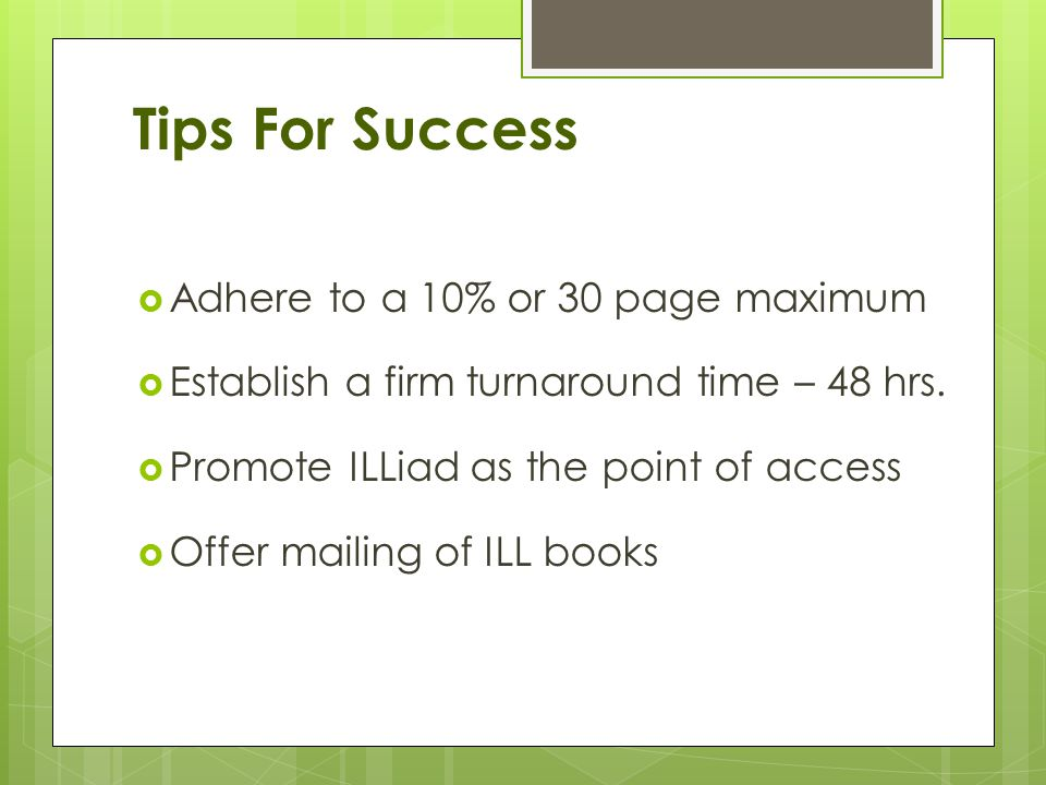 Tips For Success Adhere to a 10% or 30 page maximum Establish a firm turnaround time – 48 hrs.