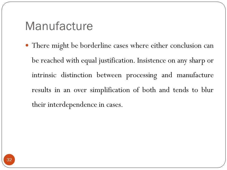 There might be borderline cases where either conclusion can be reached with equal justification. Insistence on any sharp or intrinsic distinction betw
