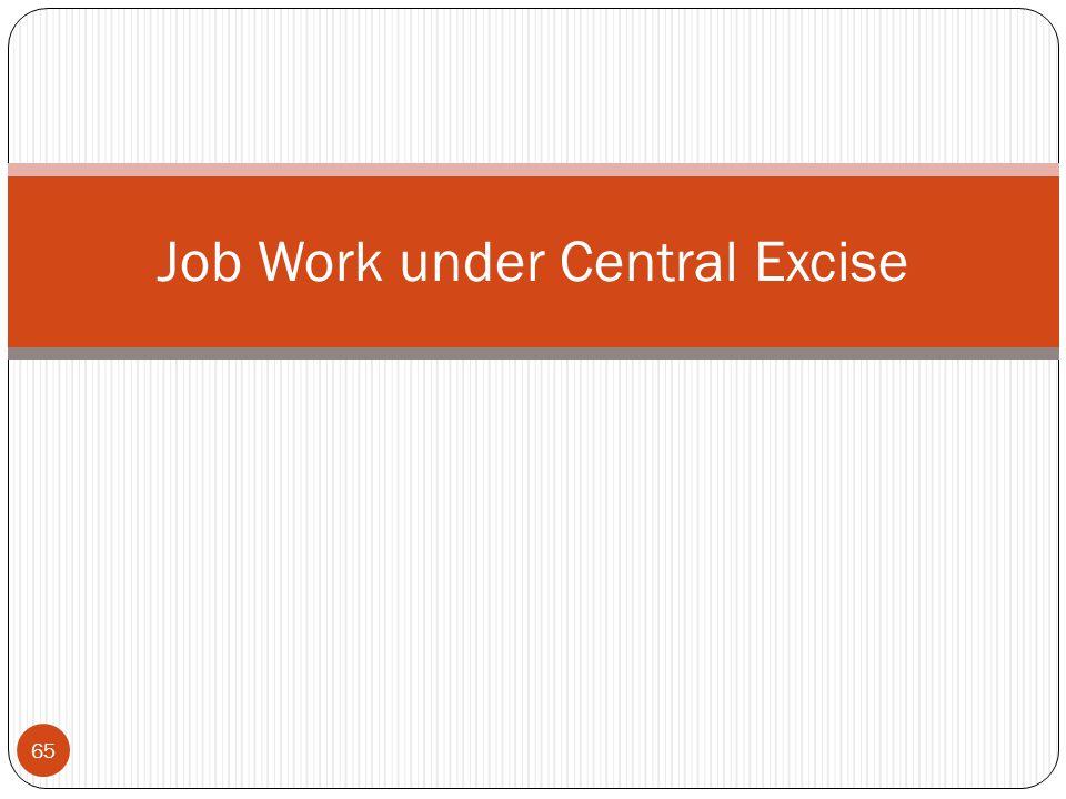Job Work under Central Excise 65