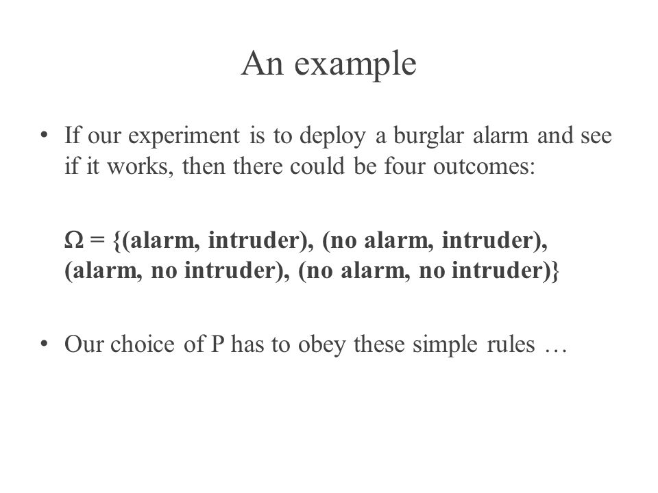 The three axioms of probability theory P(A)0 for all events A P( )=1 P(A U B) = P(A) + P(B) for disjoint events A and B