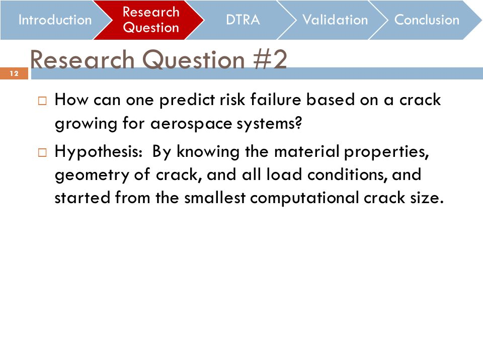 Research Question #2 How can one predict risk failure based on a crack growing for aerospace systems.