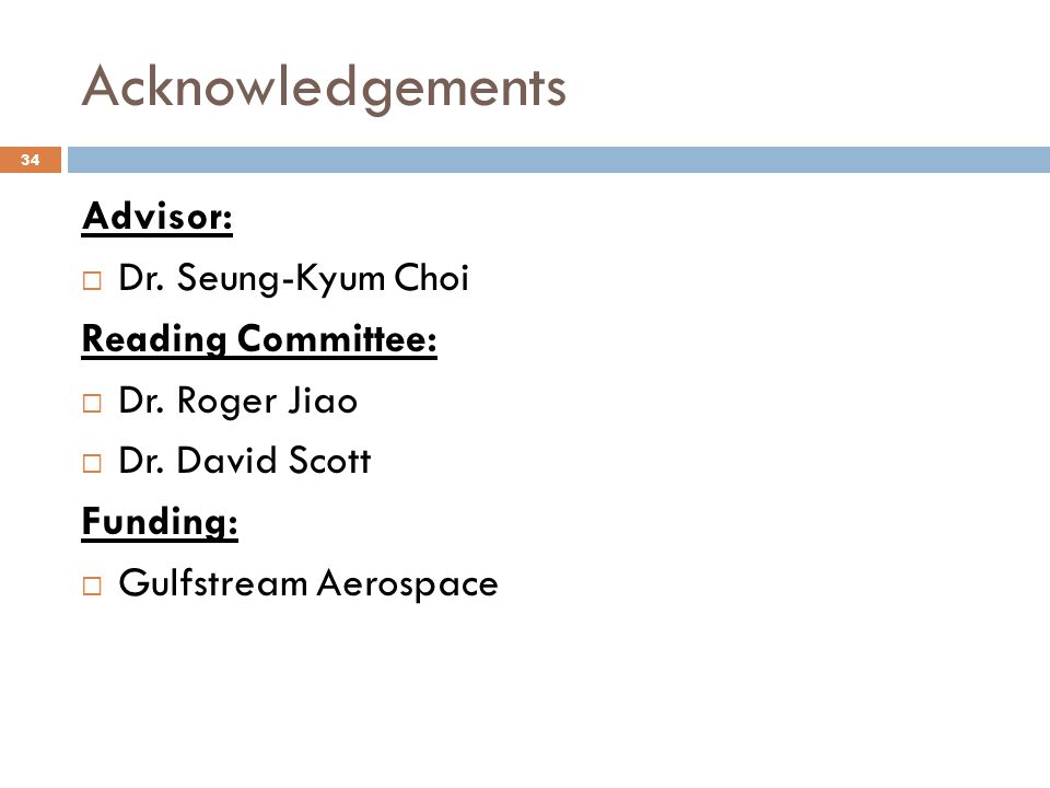 Acknowledgements Advisor: Dr. Seung-Kyum Choi Reading Committee: Dr.