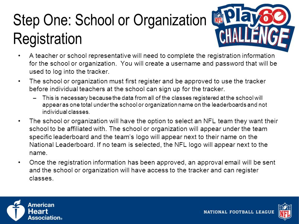 3 Step One: School or Organization Registration A teacher or school representative will need to complete the registration information for the school or organization.