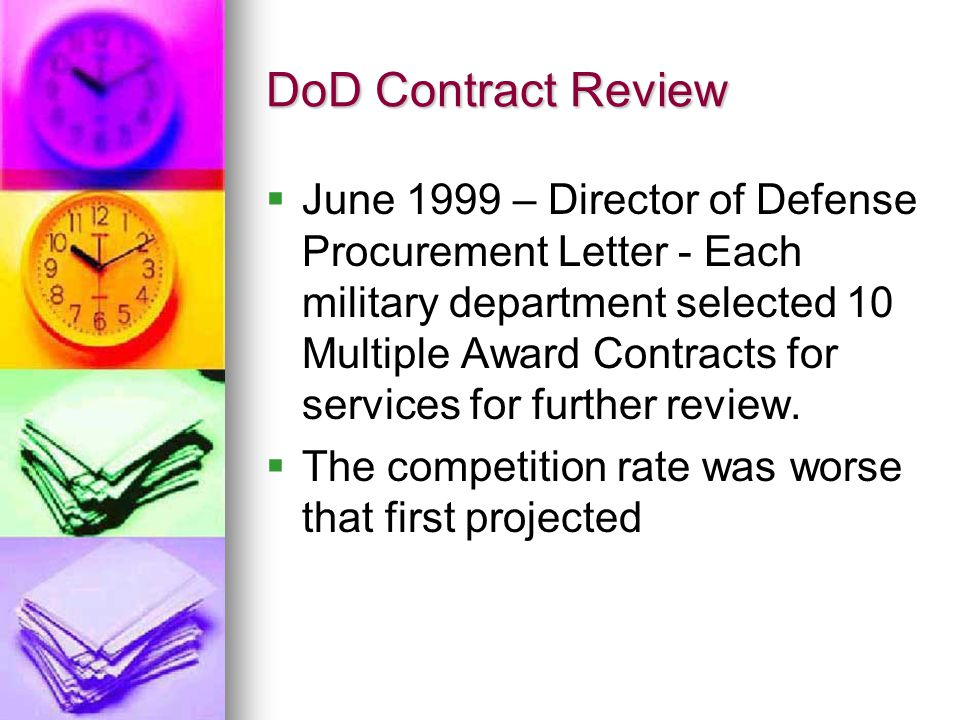 DoD Contract Review June 1999 – Director of Defense Procurement Letter - Each military department selected 10 Multiple Award Contracts for services fo