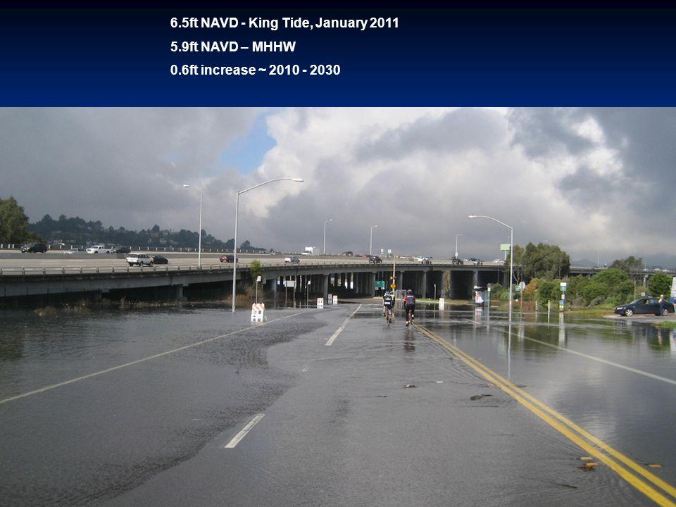 6.5ft NAVD - King Tide, January 2011 5.9ft NAVD – MHHW 0.6ft increase ~ 2010 - 2030