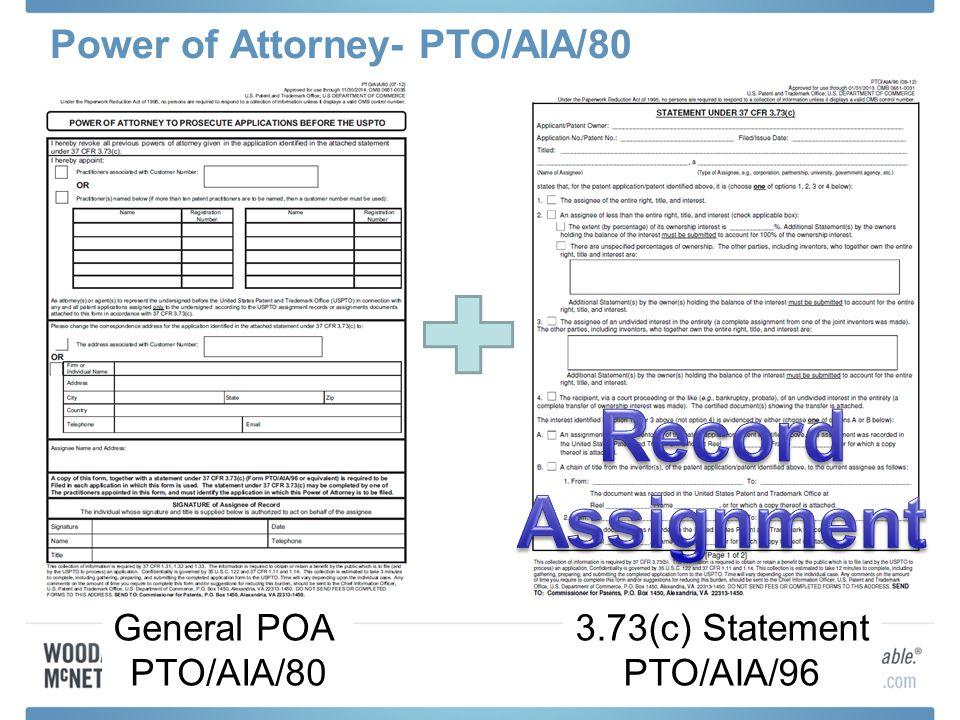 Power of Attorney- PTO/AIA/80 General POA PTO/AIA/80 3.73(c) Statement PTO/AIA/96
