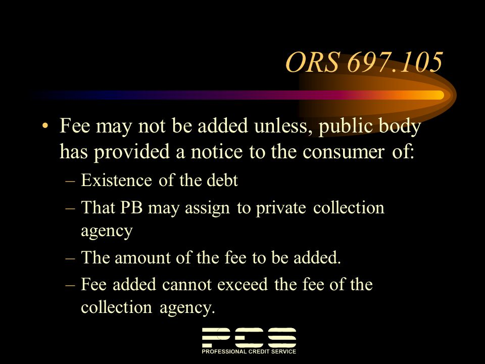 Fee may not be added unless, public body has provided a notice to the consumer of: –Existence of the debt –That PB may assign to private collection ag