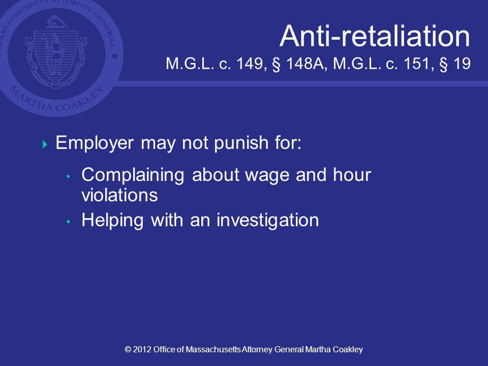 Anti-retaliation M.G.L. c. 149, § 148A, M.G.L. c.