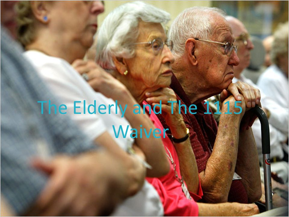 The Elderly and The 1115 Waiver