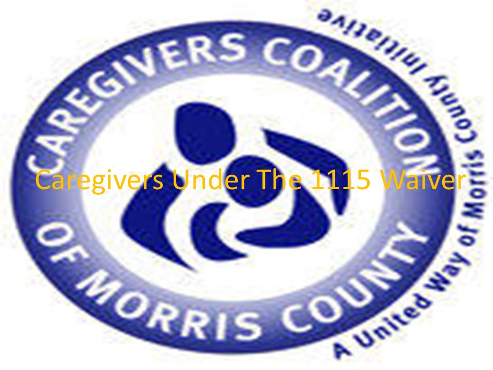 Caregivers Under The 1115 Waiver