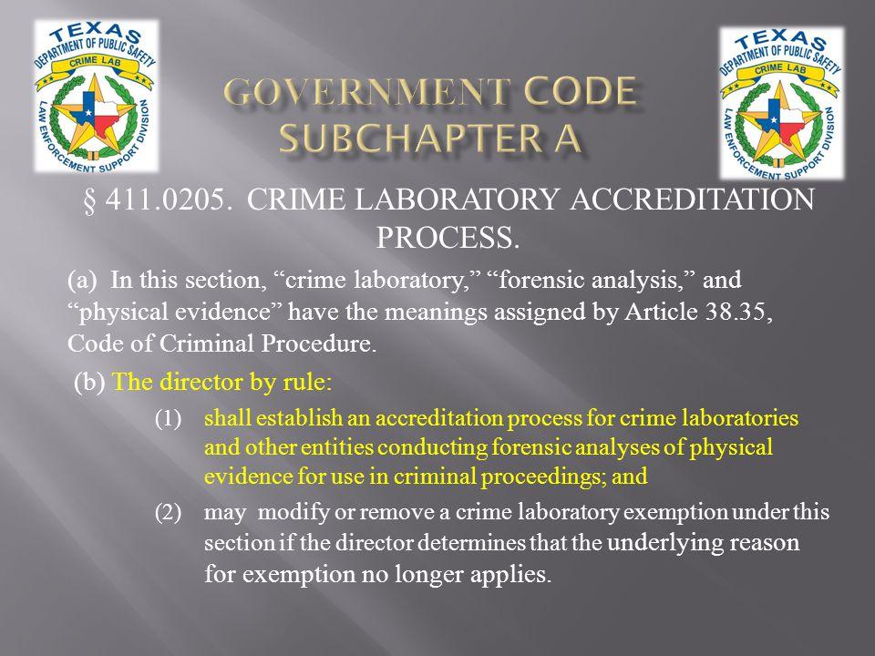 § 411.0205.CRIME LABORATORY ACCREDITATION PROCESS.