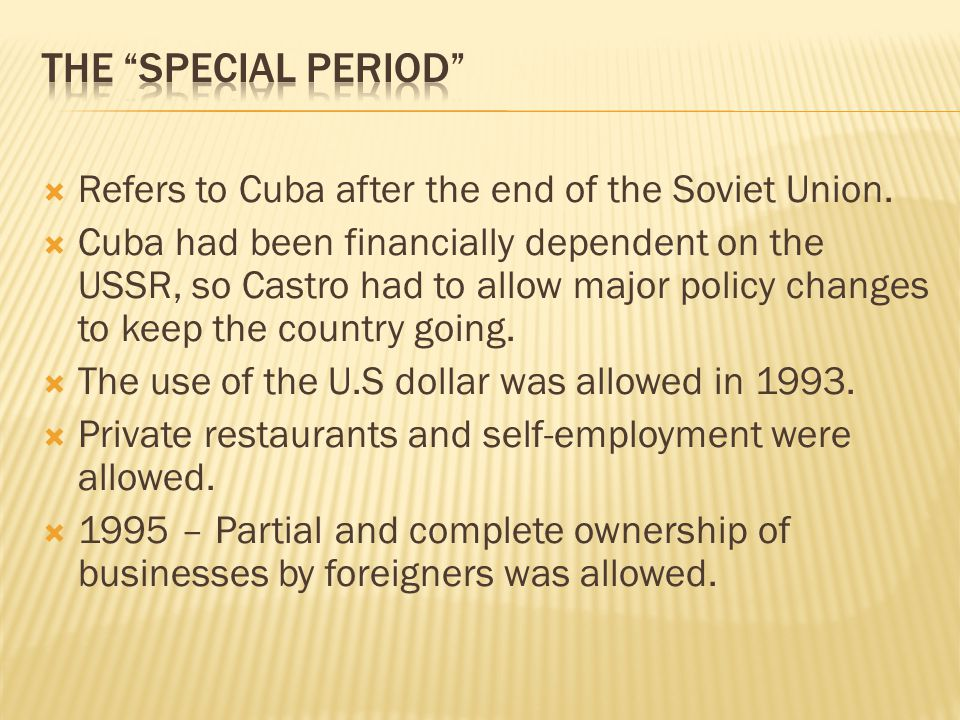 Refers to Cuba after the end of the Soviet Union.