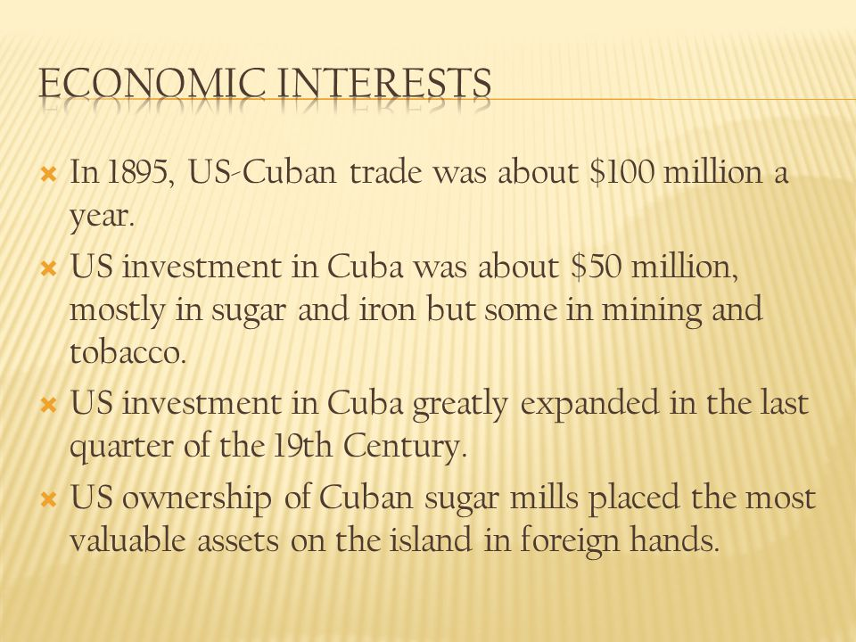In 1895, US-Cuban trade was about $100 million a year.